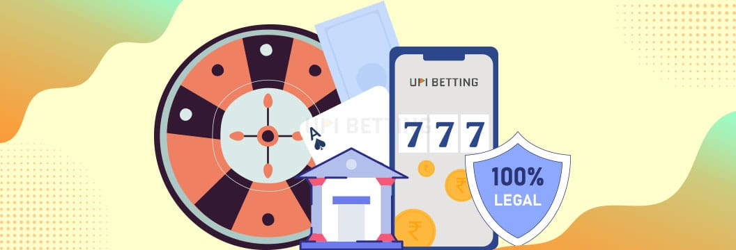 upi betting is legal in india