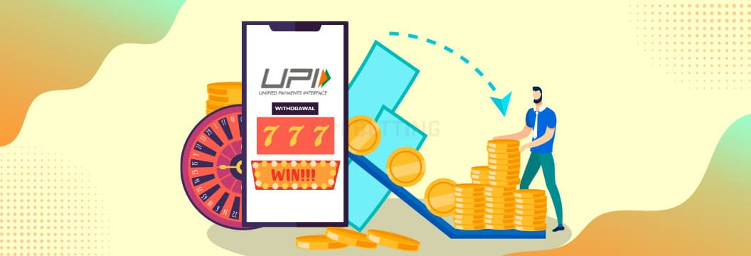 withdraw from upi betting sites