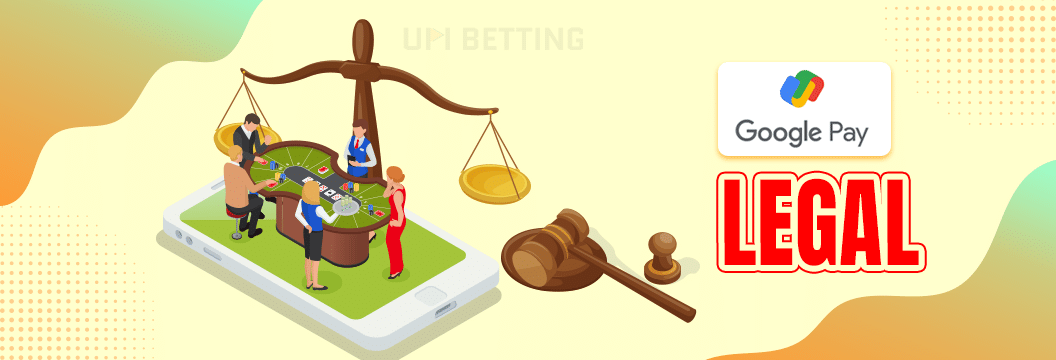 betting sites which accept google pay are legal