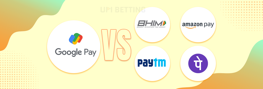 google pay betting sites vs other upi apps